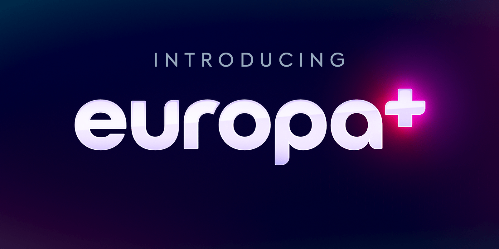 Introducing Europa+