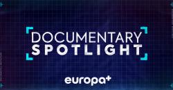 Documentary Spotlight on Europa+ banner